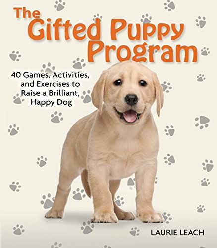 9780793807215: The Gifted Puppy Program: 40 Games, Activities, and Exercises to Raise a Brilliant, Happy Dog