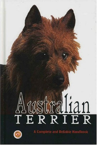 9780793807574: Complete Handbook of Australian Terrier (Rare Breed)