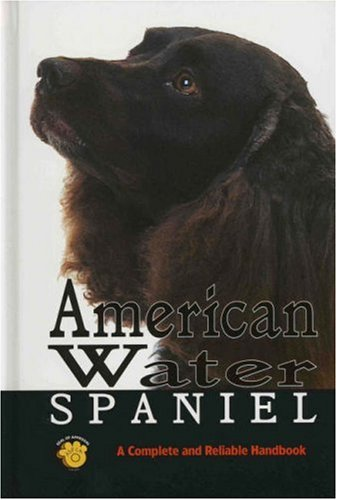 9780793807598: American Water Spaniel: A Complete and Reliable Handbook