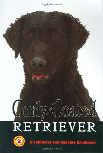 9780793807697: Curly-Coated Retrievers: A Complete and Reliable Handbook