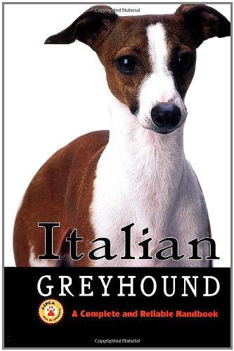 9780793807895: Italian Greyhound: A Complete and Reliable Handbook