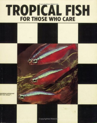 Tropical Fish: For Those Who Care (0793813794) by Herbert R. Axelrod