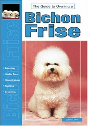 9780793818686: Guide to Owning a Bichon Frise: Puppy Care, Grooming, Training, History, Health, Breed Standard (T.F.H. Dog Series, RE-318)
