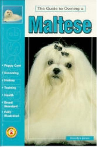 9780793818716: Guide to Owning a Maltese: Puppy Care, Grooming, Training, History, Health, Breed Standard (Re Dog Series)