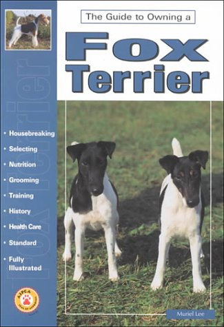Guide to Owning a Fox Terrier (The: Muriel P. Lee