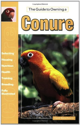 9780793820160: The Guide to Owning a Conure