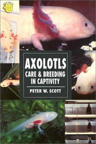 9780793820504: Axolotls: Care & Breeding in Captivity (Herpetology)