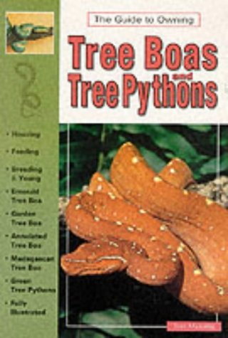 9780793820658: The Guide to Owning Tree Boas and Tree Pythons (The guide to owning series)