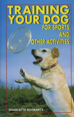 9780793820795: Training Your Dog for Sports and Other Activities