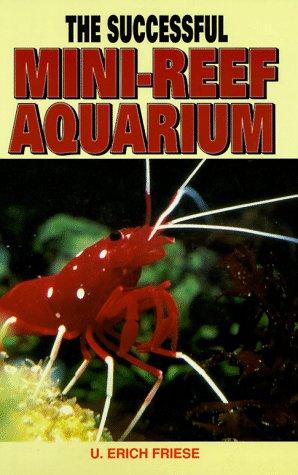 9780793820931: The Successful Mini-Reef Aquarium