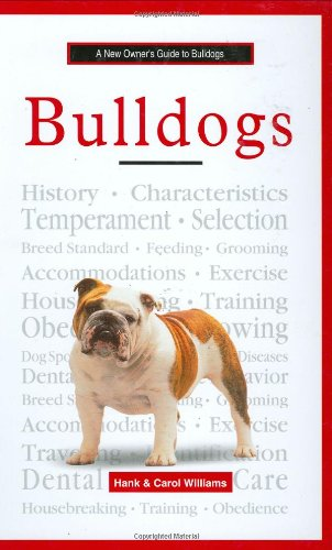 A New Owner's Guide to Bulldogs (0793827884) by Hank Williams; Carol Williams