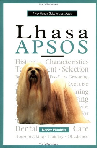 A New Owner's Guide to Lhasa Apsos (A New Owner's Guide To.series): Nancy Plunkett