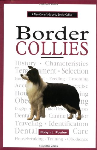 A New Owner's Guide to Border Collies: Robyn Powley