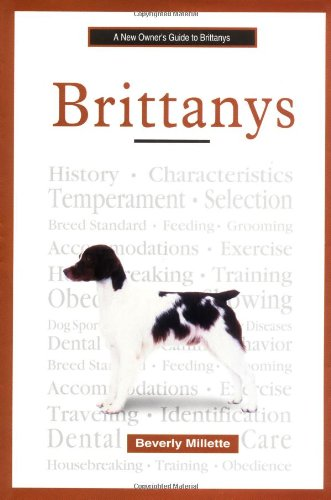 A New Owner's Guide to Brittanys (JG Dog): Millette, Beverly