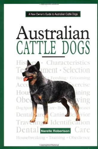 9780793828081: A New Owner's Guide to Australian Cattle Dogs