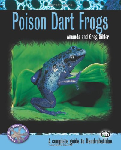 9780793828937: Poison Dart Frogs: A Complete Guide to Dendrobatidae (Complete Herp Care)