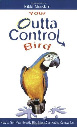 9780793829255: Your Outta Control Bird