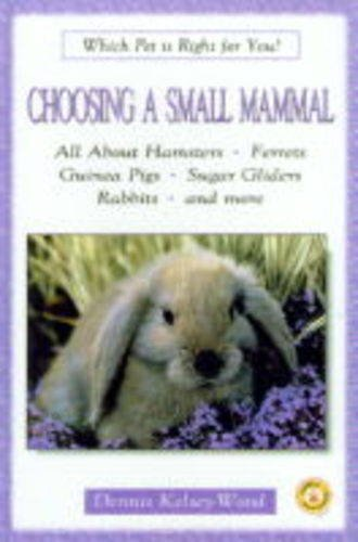9780793830190: Choosing a Small Mammal (Which Pet is Right for You?)