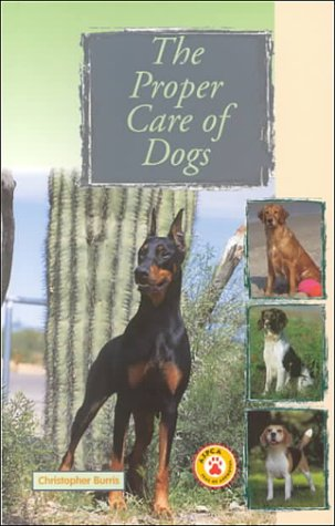 9780793831555: The Proper Care of Dogs
