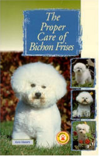 9780793831616: The Proper Care of Bichon Frises