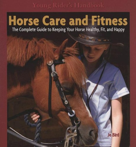 9780793832026: Horse Care & Fitness: The Complete Guide to Keeping Your Horse Healthy, Fit, and Happy (Young Rider's Handbook)