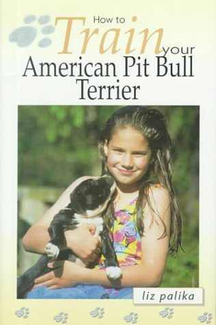 9780793836635: How to Train Your American Pit Bull Terrier (How To...(T.F.H. Publications))