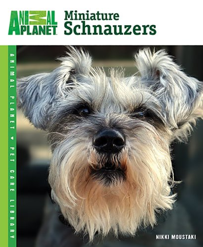 9780793837021: Miniature Schnauzers (Animal Planet Pet Care Library)