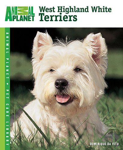 9780793837052: West Highland White Terriers (Animal Planet® Pet Care Library)