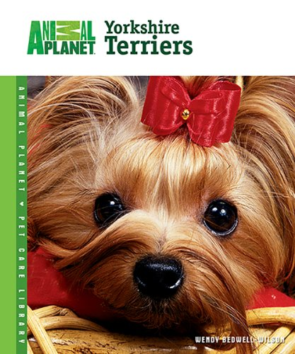 9780793837502: Yorkshire Terriers (Animal Planet® Pet Care Library)