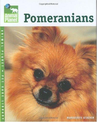 Pomeranians (Animal Planet Pet Care Library): Stocker, Marguerite
