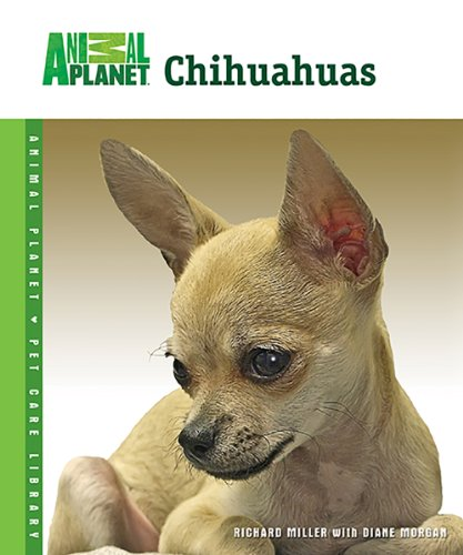 9780793837540: Chihuahuas (Animal Planet® Pet Care Library)