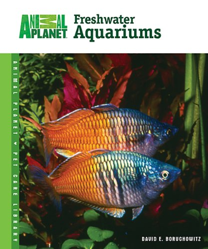 9780793837601: Freshwater Aquariums (Animal Planet® Pet Care Library)