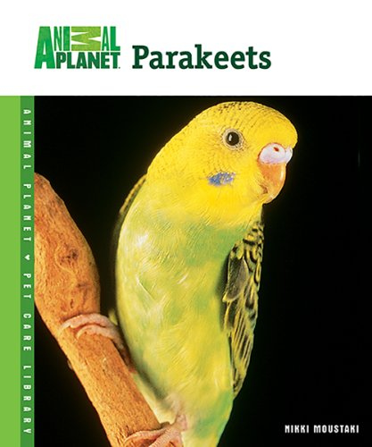 9780793837670: Parakeets (Animal Planet® Pet Care Library)