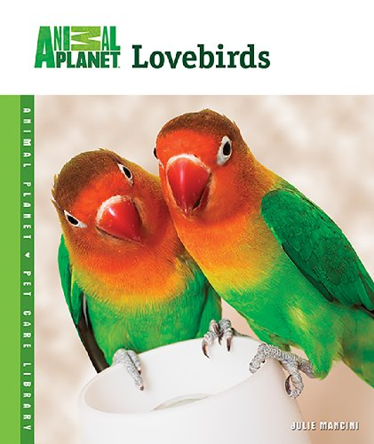 9780793837809: Lovebirds (Animal Planet® Pet Care Library)