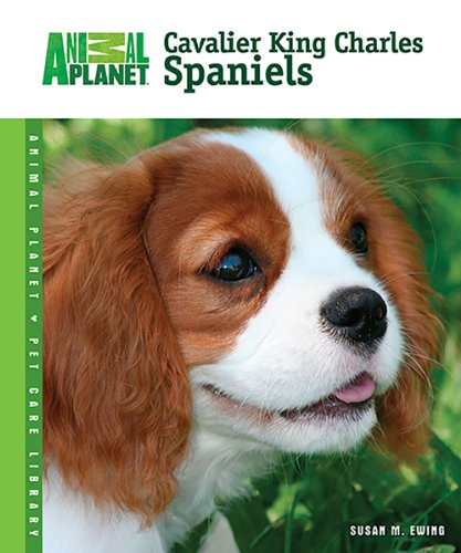 9780793837847: Cavalier King Charles Spaniels (Animal Planet® Pet Care Library)