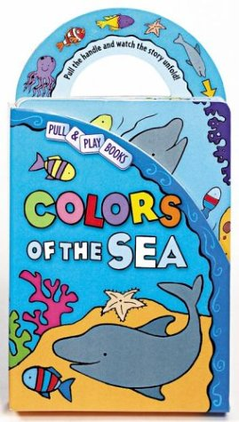 9780794400477: Colors of the Sea (Pull & Play Books)