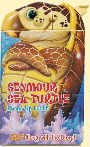 9780794401245: Seymour Sea Turtle Snaps Up Lunch