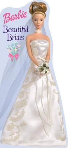 Beautiful Brides (Barbie Touch of Velvet) (9780794403614) by Reader's Digest