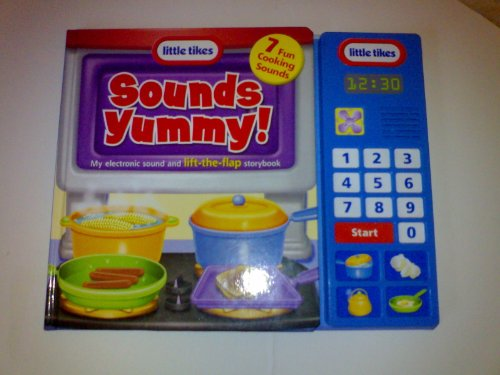 9780794403621: Sounds Yummy: My Electronic Sound and Lift-The-Flap Storybook (Little Tikes)