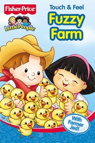 9780794403768: Fuzzy Farm (Fisher-Price Little People Touch and Fee)