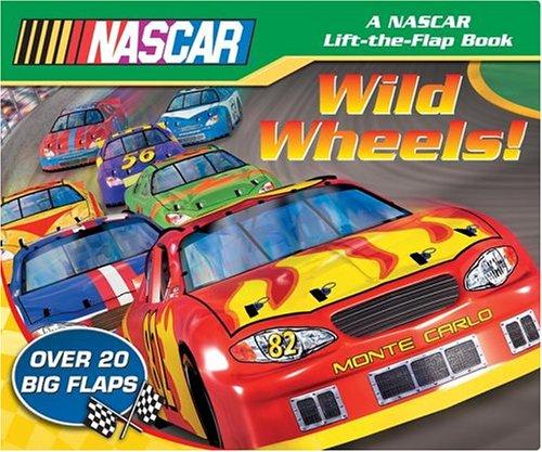 Wild Wheels! (Nascar Lift-the-Flap Book): NASCAR