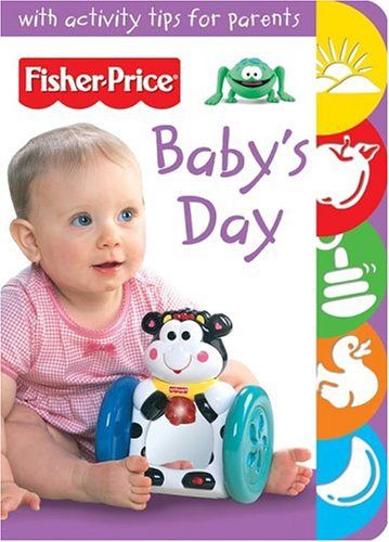 Baby's Day (Fisher Price Baby Book Collection): Nash, Scott