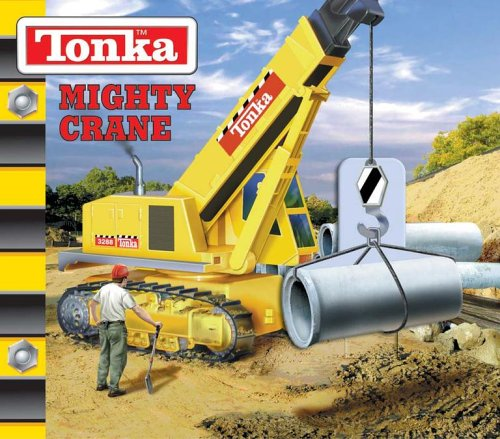 Tonka Mighty Crane: Froeb, Lori; LaPadula,