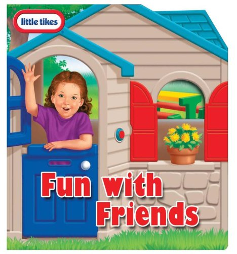 9780794411480: Little Tikes Fun with Friends: little tikes play house