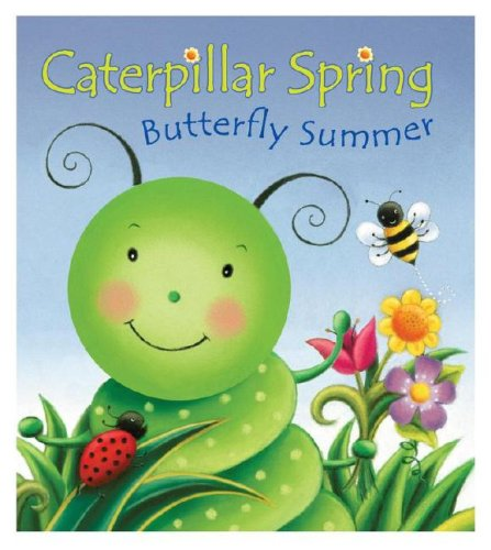 9780794412173: Caterpillar Spring, Butterfly Summer