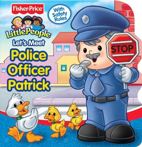 9780794412937: Fisher Price Let's Meet Police Officer Patrick (Fisher-Price Little People)
