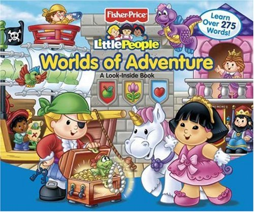 9780794414467: Fisher-Price Little People Worlds of Adventure: A Look-Inside Book