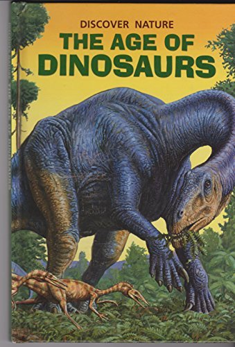 DISCOVER NATURE, THE AGE OF DINOSAURS: INC READER'S DIGEST CHILDREN'S PUBLISHING