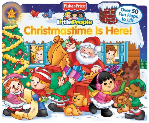9780794416942: Christmastime Is Here! (Fisher Price Lift the Flap)