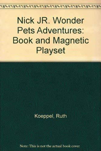 Nick Jr. Wonder Pets Adventures: Book and Magnetic Playset